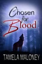 Chosen for Blood ebook by Tamela Maloney