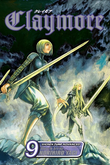 Claymore, Vol. 9 - The Deep Abyss of Purgatory eBook by Norihiro Yagi