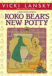 Koko Bear's New Potty ebook by Vicki Lansky