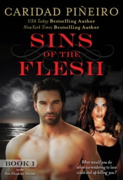 Sins of the Flesh - Sin Hunters, #1 ebook by Caridad Pineiro