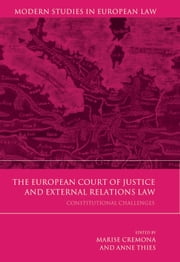 The European Court of Justice and External Relations Law - Constitutional Challenges ebook by Marise Cremona,Anne Thies