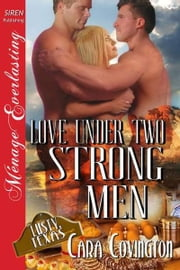 Love Under Two Strong Men ebook by Cara Covington