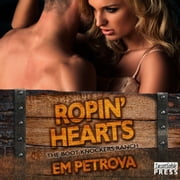 Ropin' Hearts - The Boot Knockers Ranch Book 4 audiobook by Em Petrova