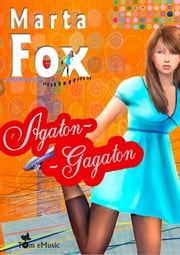 Agaton-Gagaton - (Polish edition) Trzy opowiadania ebook by Marta Fox