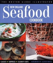 New England Seafood Cookbook ebook by The Boston Globe