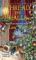 Thread the Halls eBook by Lea Wait