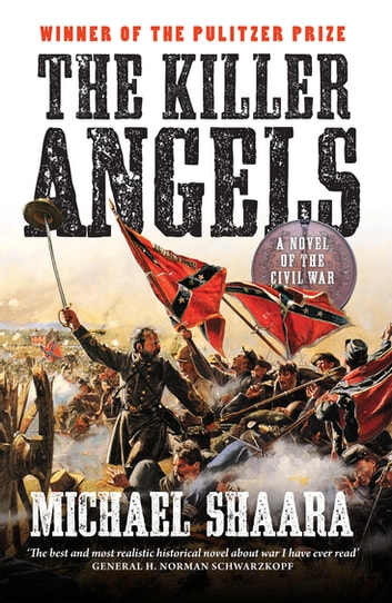 The legendary battle of gettysburg in the killer angels a novel by michael shaara