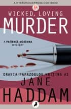 Wicked, Loving Murder ebook by Jane Haddam