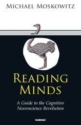 Reading Minds - A Guide to the Cognitive Neuroscience Revolution ebook by Michael Moskowitz