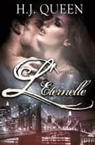 L'ÉTERNELLE - Tome 3 ebook by H.J. Queen
