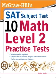 McGraw-Hills SAT Subject Test 10: Math Level 2 Practice Tests ebook by Christine Caputo