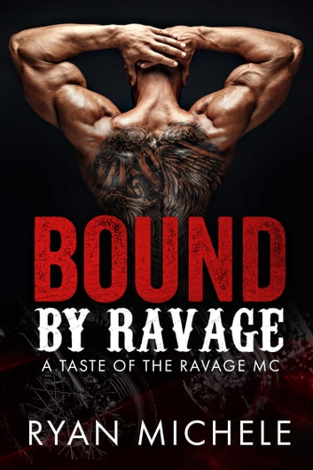 Bound by Ravage - A Taste of the Ravage MC ebook by Ryan Michele