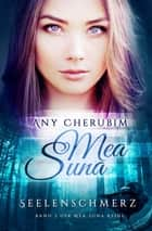 Mea Suna - Seelenschmerz - Band 3 ebook by Any Cherubim
