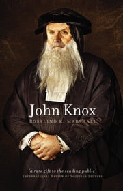 John Knox ebook by Rosalind K. Marshall