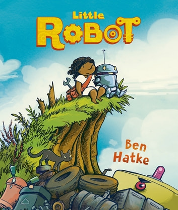 Little Robot ebook by Ben Hatke