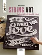 String Art - Fadengrafik mit Nagel & Faden eBook by Miriam Dornemann