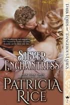 Silver Enchantress - Dark Lords and Dangerous Ladies #2 ebook by Patricia Rice