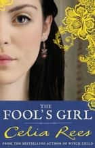 The Fool's Girl ebook by Celia Rees
