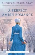 A Perfect Amish Romance ebook by Shelley Shepard Gray