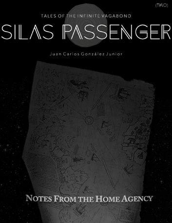 Tales of the Infinite Vagabond: Silas Passenger (Book Two) ebook by Juan Carlos González Junior