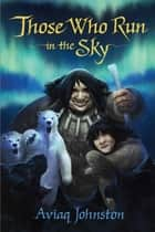 Those Who Run in the Sky ebook by