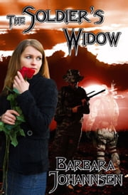 The Soldier's Widow ebook by Barbara Johannsen
