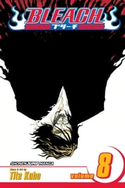 Bleach, Vol. 8 - The Blade and Me ebook by Tite Kubo