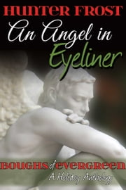 An Angel in Eyeliner ebook by Hunter Frost