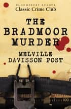 The Bradmoor Murder ebook by Melville Davisson Post