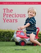 The Precious Years ebook by Jacqui Couper