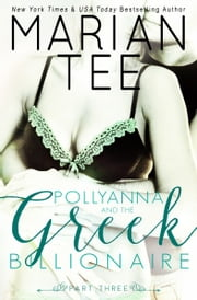 Pollyanna and the Greek Billionaire (Innocent and Betrayed, Part 3) ebook by Marian Tee