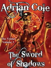 The Sword of Shadows: The Voidal, Vol. 3 ebook by Adrian Cole