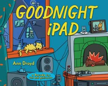 Goodnight iPad - a Parody for the next generation ebook by Ann Droyd
