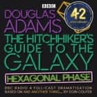 The Hitchhiker's Guide to the Galaxy: Hexagonal Phase - And Another Thing... audiobook by