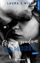 Et puis soudain - tome 3 Sombrer eBook by Laura s. Wild