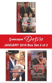 Harlequin Desire January 2016 - Box Set 2 of 2 - Twin Heirs to His Throne\Nanny Makes Three\Trapped with the Tycoon ebook by Olivia Gates,Cat Schield,Jules Bennett