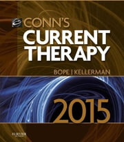 Conn's Current Therapy 2015 E-Book ebook by Edward T. Bope, MD,Rick D. Kellerman, MD