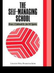The Self-Managing School ebook by Brian J. Caldwell,Jim M. Spinks