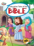 Educative Tales of Bible ebook by Prakash Manu