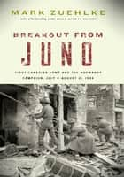 Breakout from Juno ebook by Mark Zuehlke
