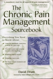 The Chronic Pain Management Sourcebook ebook by David Drum