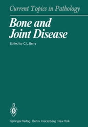 Bone and Joint Disease ebook by C. L. Berry,M.E. Adams,M. Billingham,I.M. Calder,P.A. Dieppe,M. Doherty,F. Eulderink,O. Haferkamp,B. Heymer,P.A. Revell,A. Roessner,J.A. Sachs,R. Spanel