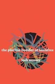 The Plotline Bomber of Innisfree ebook by Josh Massey