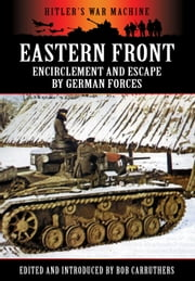 Eastern Front: Encirclement and Escape by German Forces ebook by Bob Carruthers