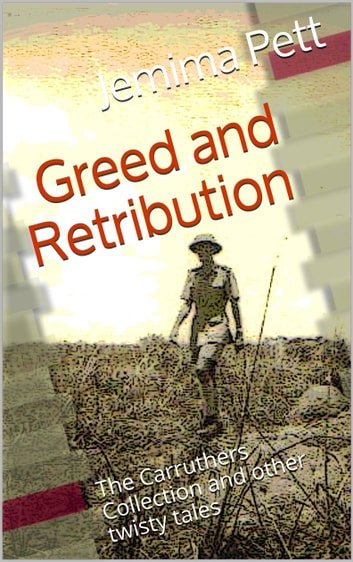 Greed and Retribution: The Carruthers Collection and Other Twisty Tales ebook by Jemima Pett