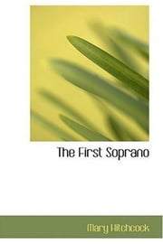 The First Soprano ebook by Mary Hitchcock