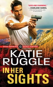 In Her Sights ebook by Katie Ruggle