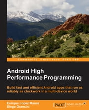 Android High Performance Programming ebook by Enrique Lopez Manaz,Diego Grancini