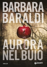 Aurora nel buio ebook by Barbara Baraldi