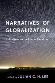 Narratives of Globalization - Reflections on the Global Condition ebook by
